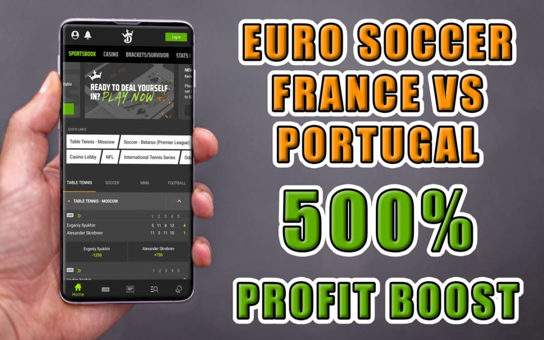 DraftKings 500% Profit Boost for France vs. Portugal Euro Soccer Is INSANE ROI